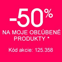 -50% na moje obľúbené produkty*